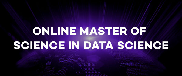 Online Master of Science in Data Science