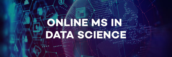 ONLINE MS IN DATA SCIENCE